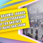 Jammu And Kashmir, Himachal Pradesh And Uttarakhand Gear Up For Another Round Of Rains And Snow