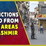 36 Days Later, Restrictions Lifted From Most Areas Of Kashmir