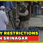 Restrictions Imposed On Friday In Srinagar, Restrictions Lifted From Entire J&K