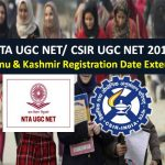 NTA UGC NET/ CSIR NET 2019: Jammu & Kashmir Registration Date Extended